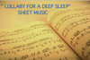 Sheet Music (PDF)-Lullaby for a Deep Sleep -