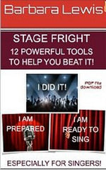 STAGE FRIGHT! - 12 Powerful Tools to Help You Beat It - Especially for Singers (PDF File & MP3) $6.99