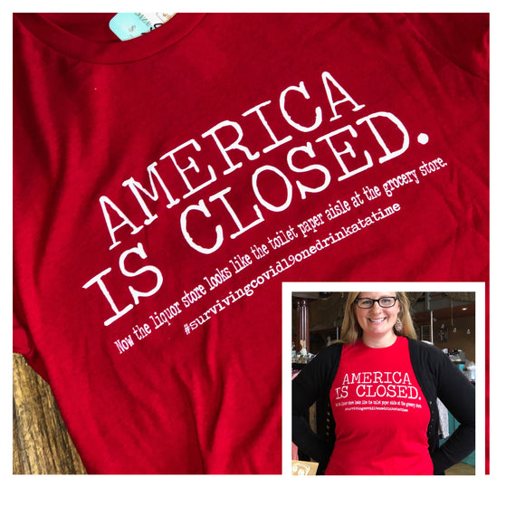 America is Closed Tee