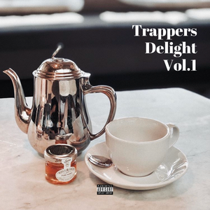 Trappers Delight Vol.1 | Hosted by Champagne B