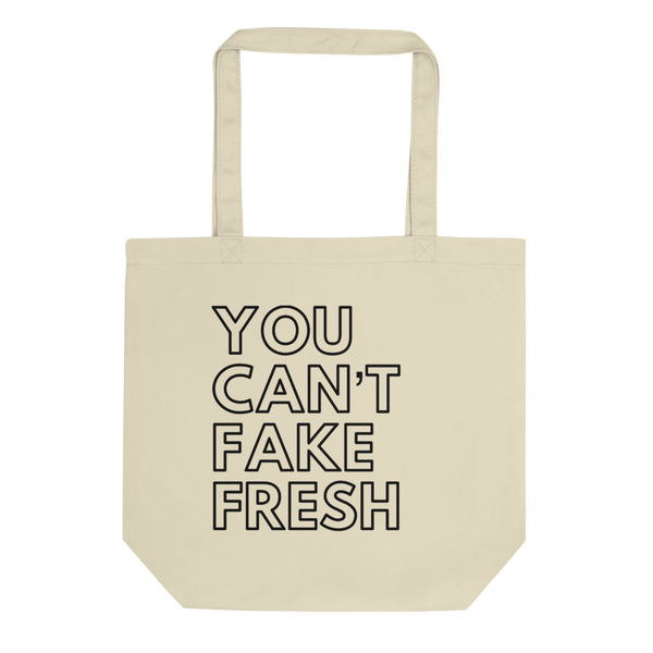 You Can't Fake Fresh tote bag - DUMBFRESHCO