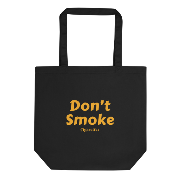 Don't Smoke Eco Tote Bag - DUMBFRESHCO