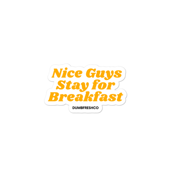 Nice Guys Stay For Breakfast stickers - Men's Clothing