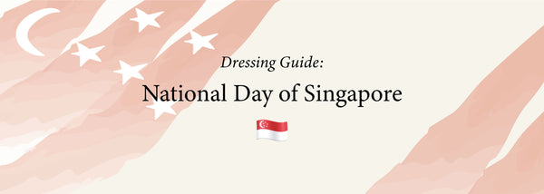 Dressing Guide: National Day of Singapore 2020