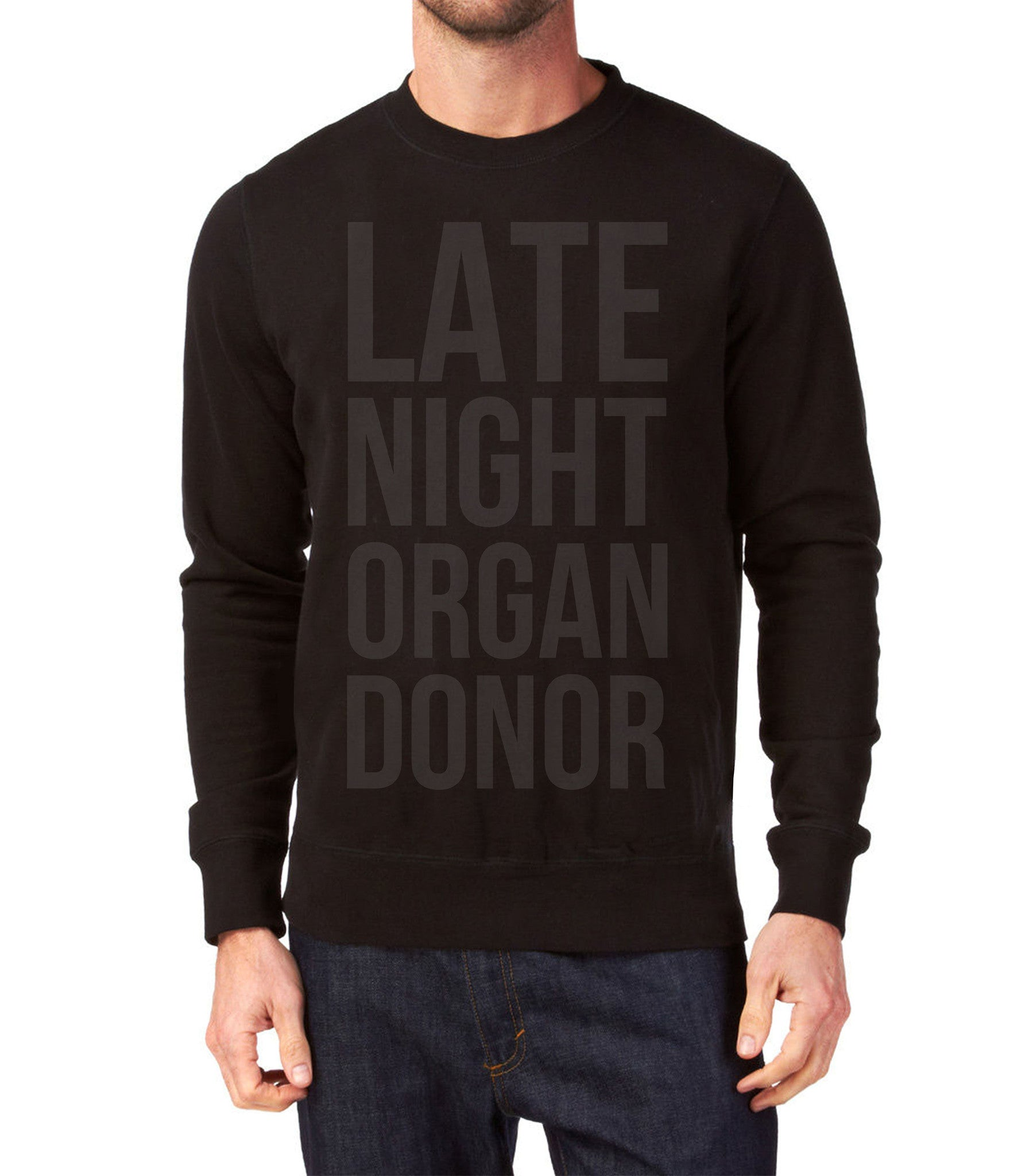 Organize.org Late Night Organ Donor Sweatshirt