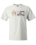 The Body is Not an Apology White Unisex Tee