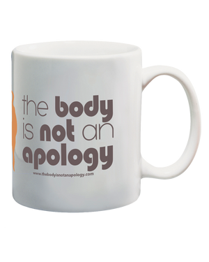 The Body is Not an Apology 11oz Mug