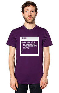 It Worked Yesterday Unisex Tee - Eggplant