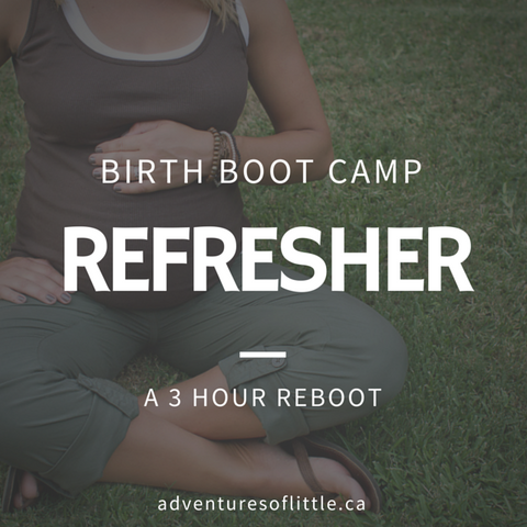 Birth Boot Camp REBOOT Childbirth Refresher Course