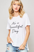 Load image into Gallery viewer, It's a Beautiful Day Graphic Tee
