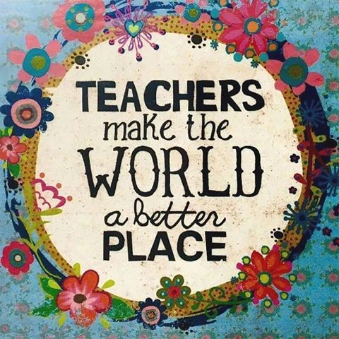 Teachers Make The World A Better Place