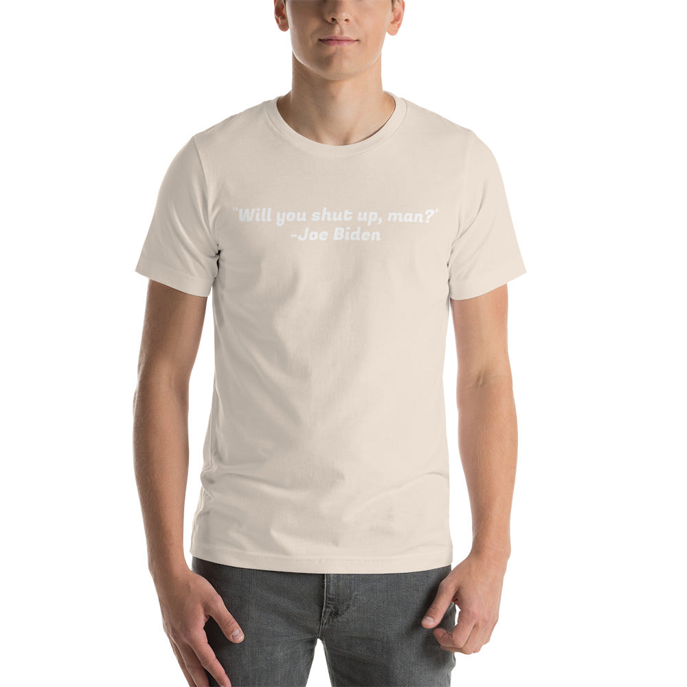 Will You Shut Up Man Joe Biden Short-Sleeve Unisex T-Shirt