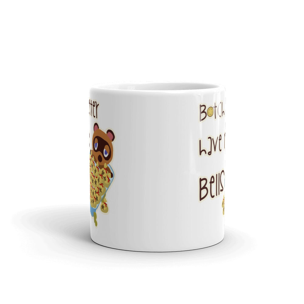 B*tch Better Have My Bells Mug
