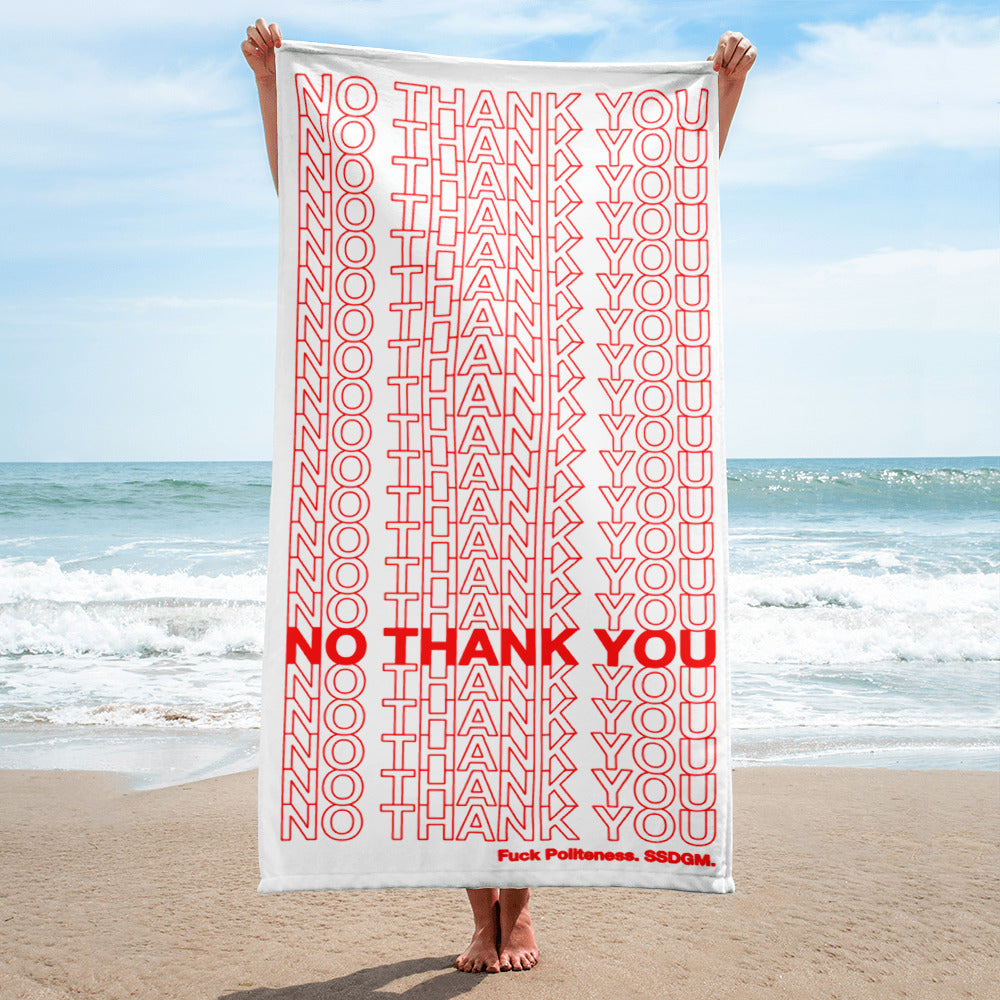 No Thank You SSDGM Fuck Politeness My Favorite Murder Towel