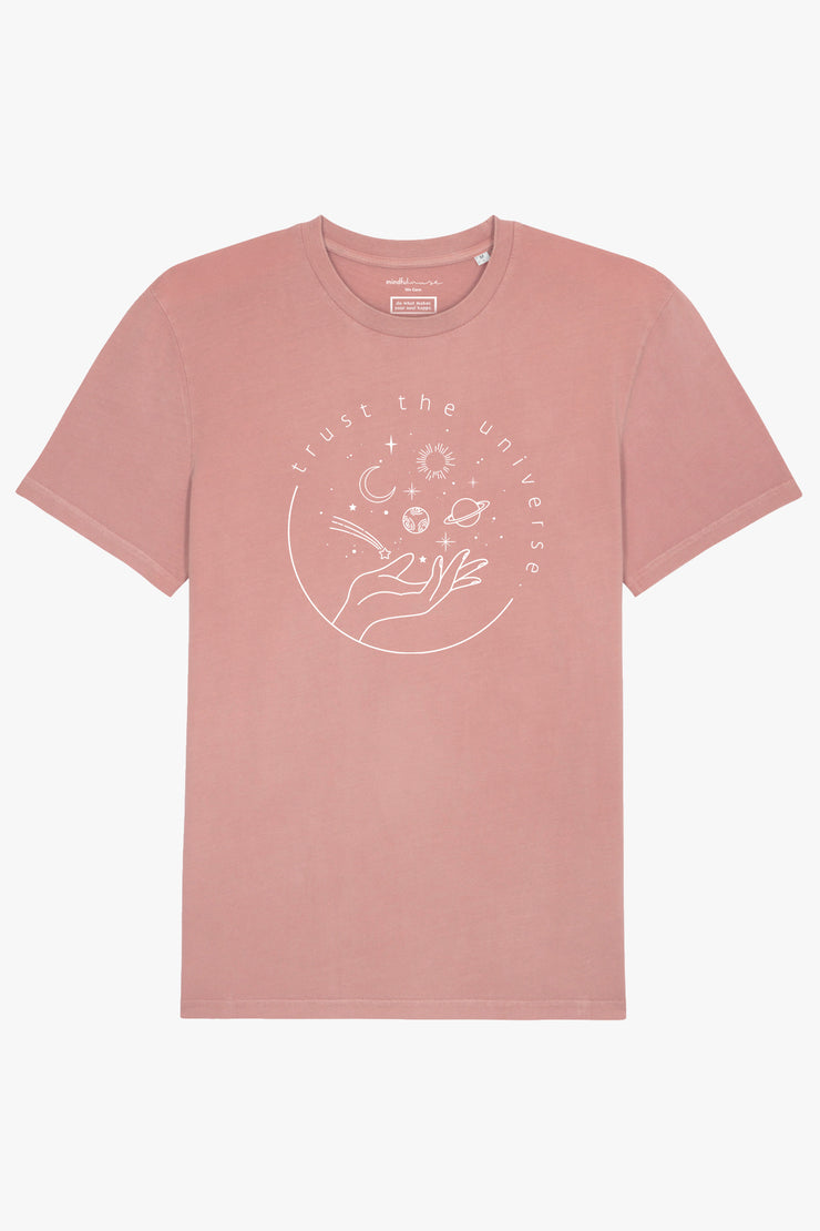 Trust the Universe T-Shirt Dyed Canyon Pink
