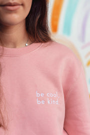 Mindful Muse BE COOL BE KIND Sweatshirt Cotton Pink