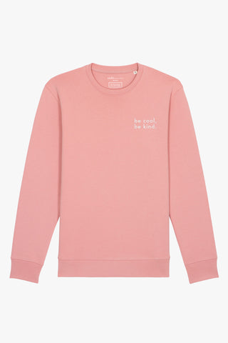 Mindful Muse BE COOL BE KIND Sweatshirt Canyon Pink