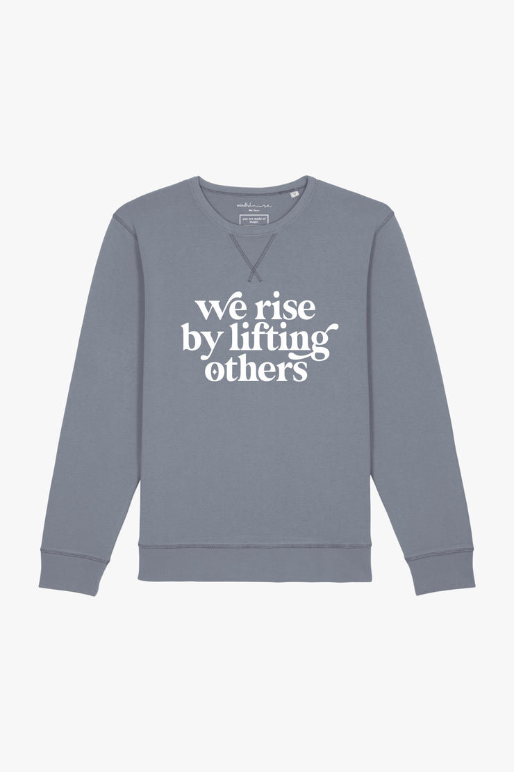 we rise by lifting others Sweatshirt we rise by lifting others Sweatshirt Dyed Lava Grey