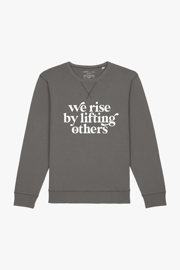 we rise by lifting others Sweatshirt we rise by lifting others Sweatshirt Dyed Mid Anthracite