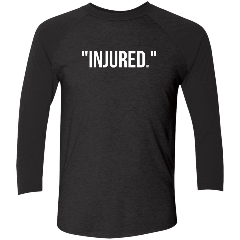 """Injured."" Tri-Blend 3/4 Sleeve"