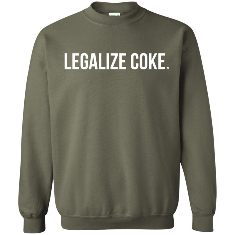 Legalize Coke. Crewneck
