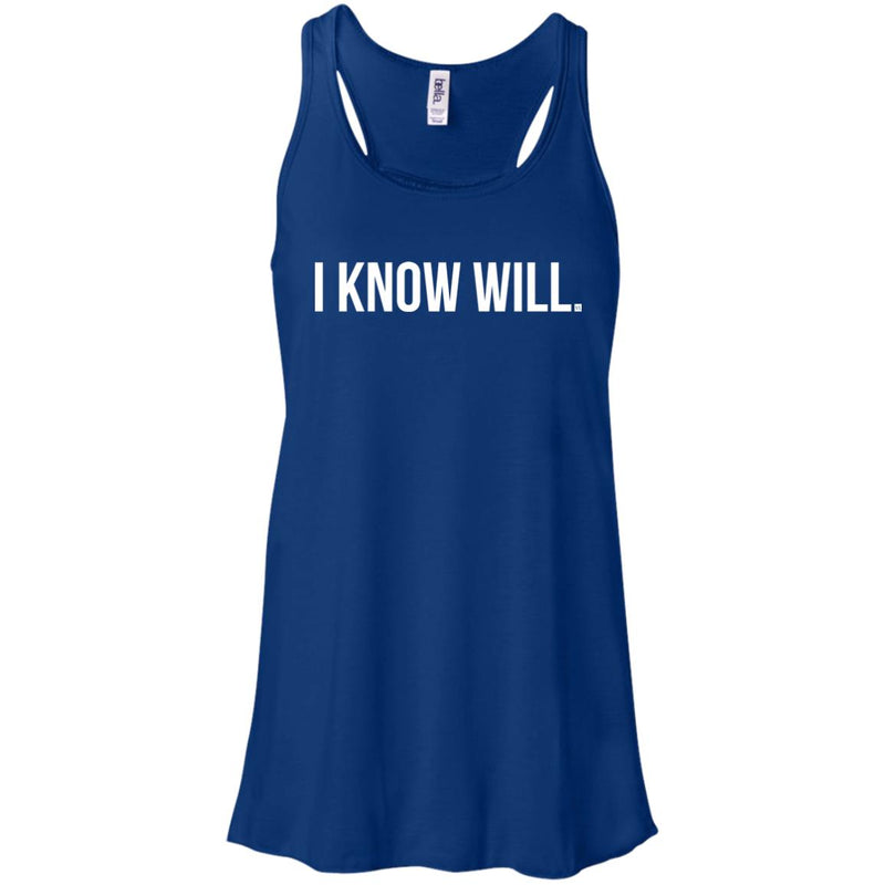 I Know Will. Flowy Racerback Tank