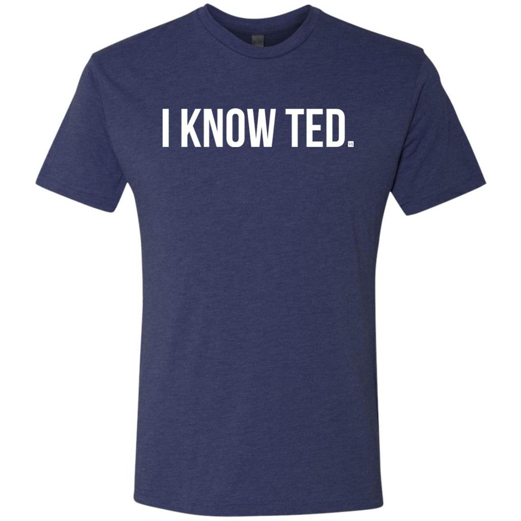 I Know Ted. Men's Triblend T-Shirt