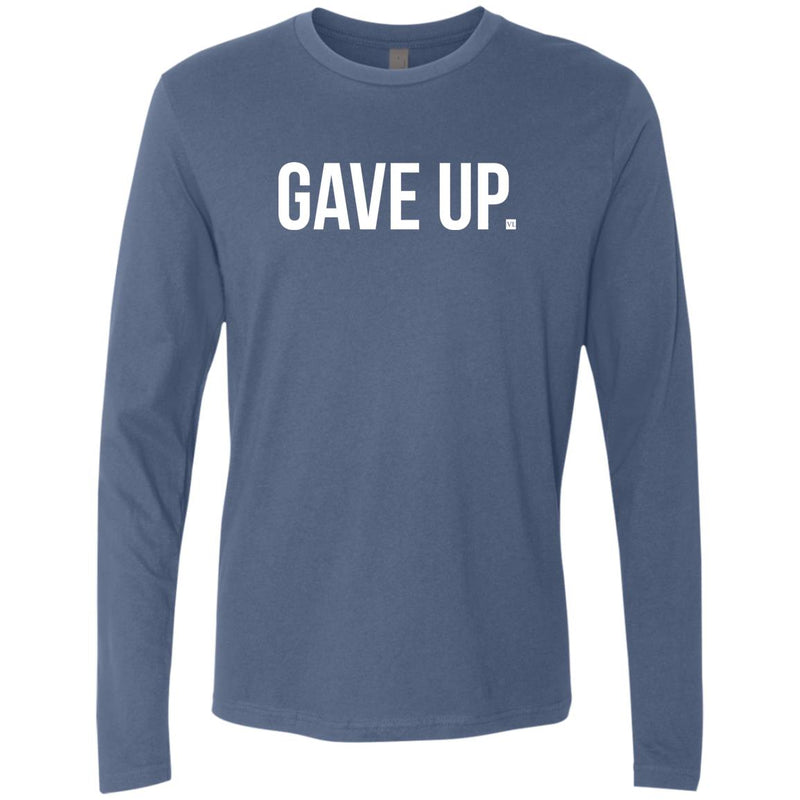 Gave Up. Men's Long Sleeve