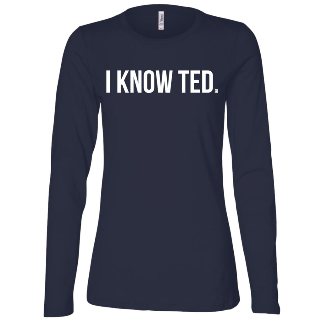I Know Ted. Ladies' Long Sleeve