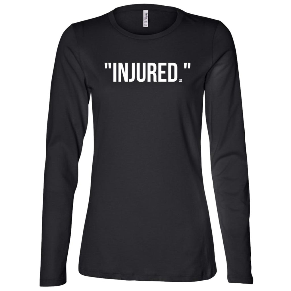 """Injured."" Ladies' Long Sleeve"