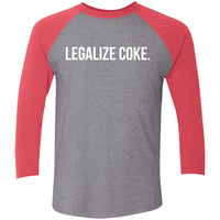 Legalize Coke. Tri-Blend 3/4 Sleeve