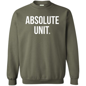 Absolute Unit. Crewneck