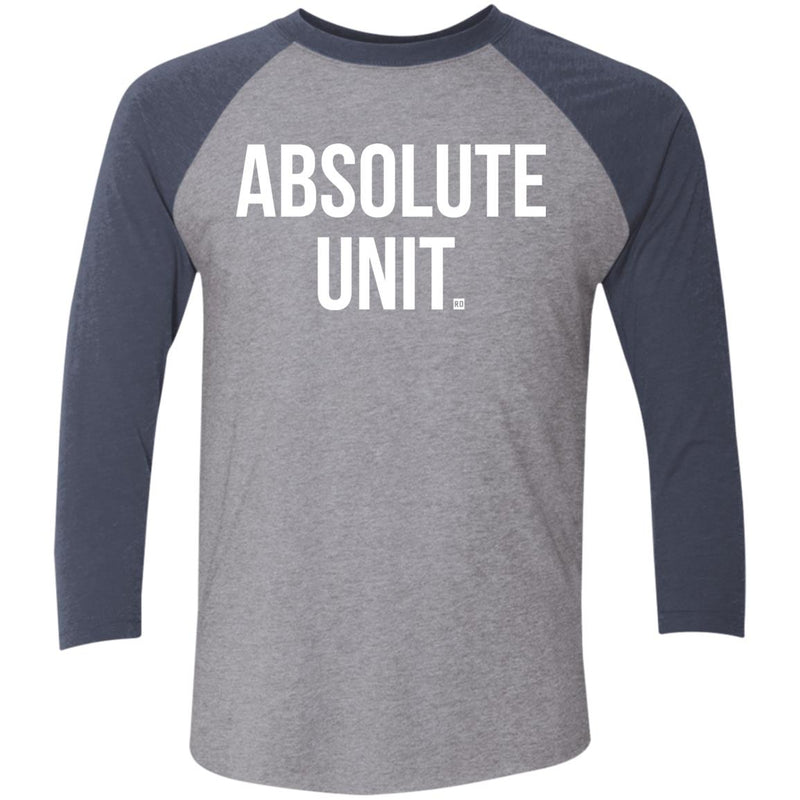 Absolute Unit. Tri-Blend 3/4 Sleeve