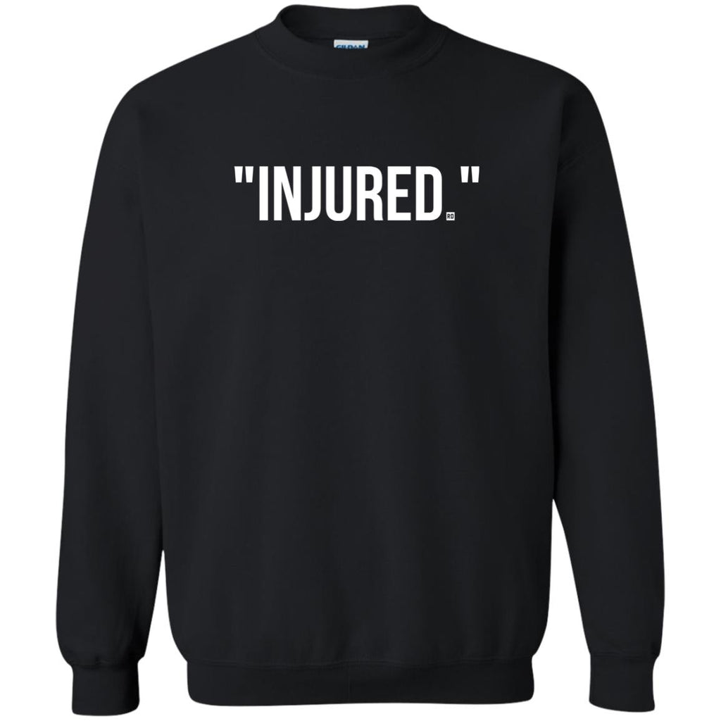 """Injured."" Crewneck"