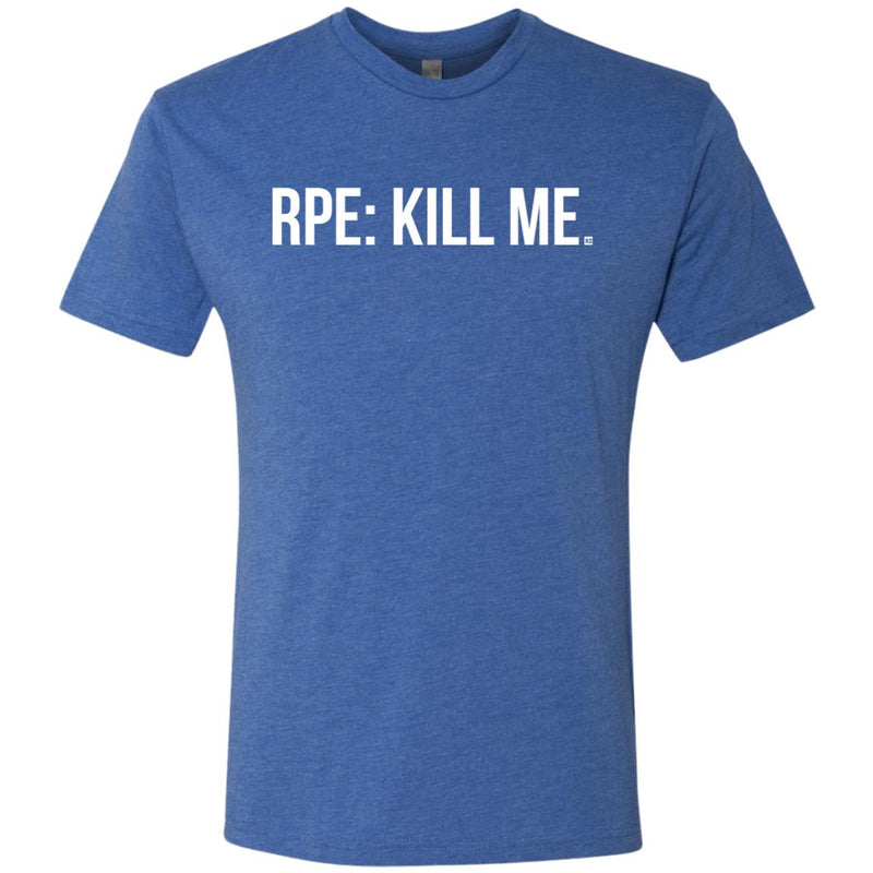 RPE: Kill Me. Men's Triblend T-Shirt