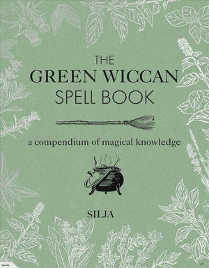 The Green Wiccan Spellbook (Silja)