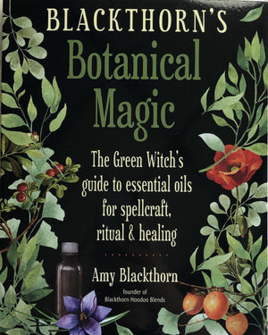 Blackthorn's Botanical Magic (Amy Blackthorn)