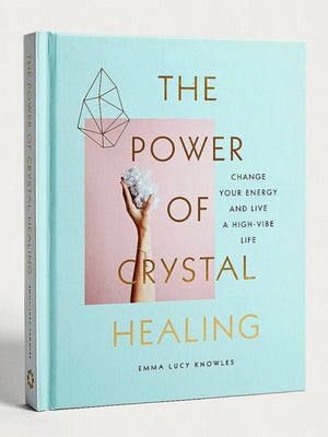 The Power of Crystal Healing (Emma Lucy Knowles)