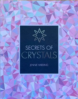 Secrets of Crystals (Jennie Harding)