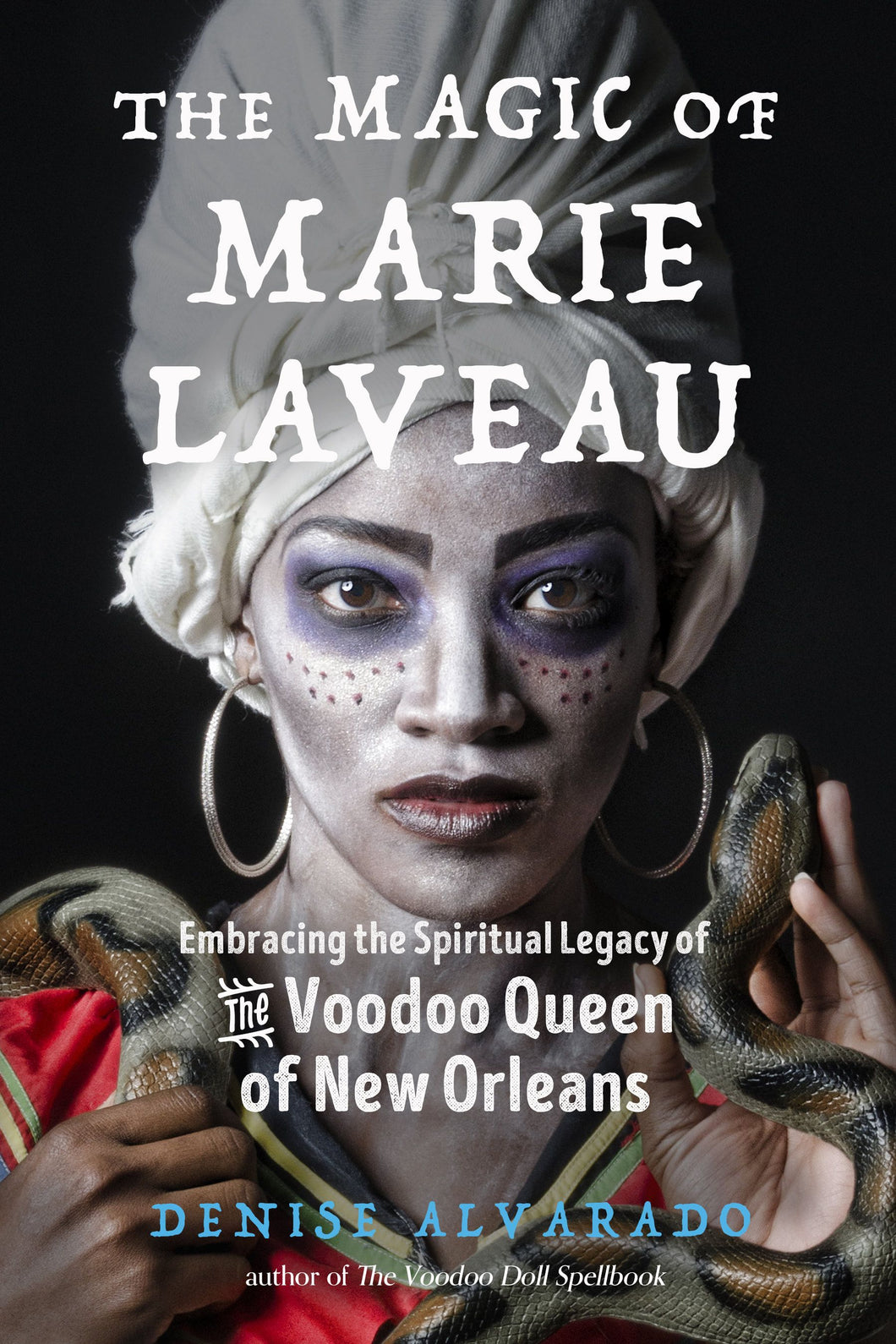 The Magic of Marie Laveau (Denise Alvarado)