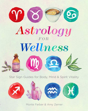 Astrology For Wellness (Monte Farber & Amy Zerner)