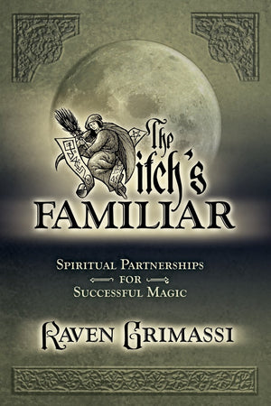 A Witch's Familiar (Raven Grimassi)