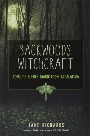 Backwoods Witchcraft (Jake Richards)