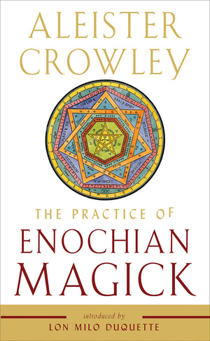 Practice of Enochian Magick (Aleister Crowley)