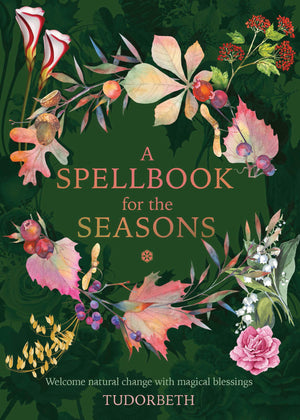 A Spellbook for the Seasons (Tudorbeth)