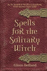 Spells for the Solitary Witch (Eileen Holland)