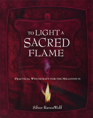 To Light A Sacred Flame (Silver RavenWolf)