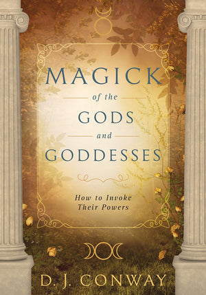 Magick of the Gods and Goddesses (DJ Conway)
