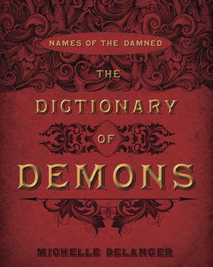 The Dictionary of Demons (Michelle Belanger)