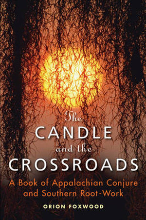 The Candle and The Crossroads (Orion Foxwood)